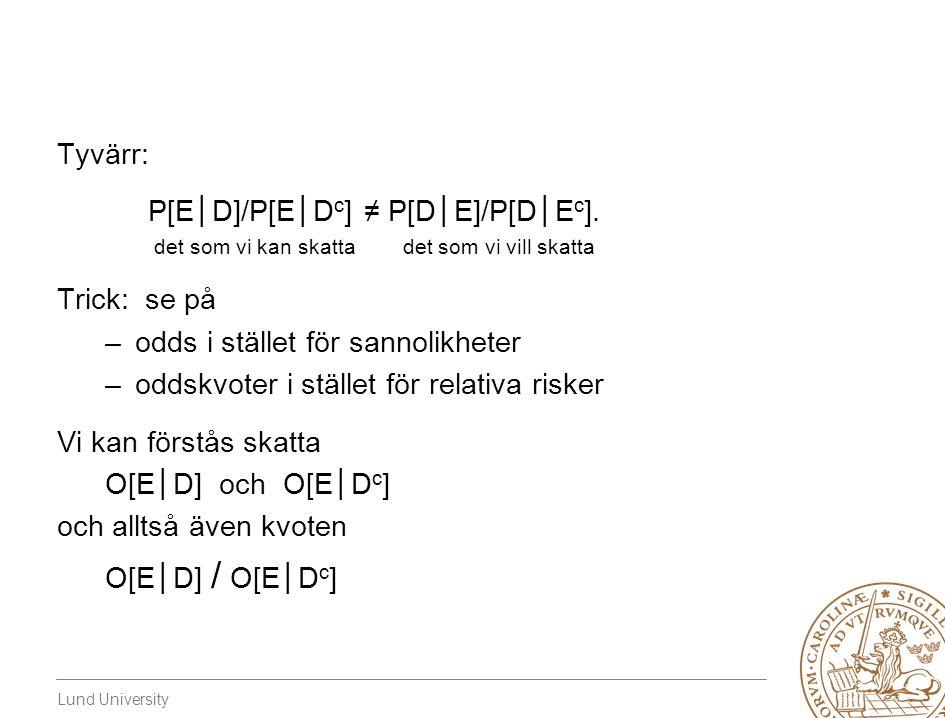 P[E│D]/P[E│Dc] ≠ P[D│E]/P[D│Ec].